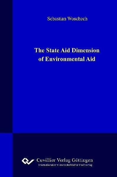 The State Aid Dimension of Enviromental Aid als...