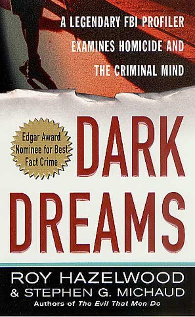 Dark Dreams: A Legendary FBI Profiler Examines Homicide and the Criminal Mind als Taschenbuch