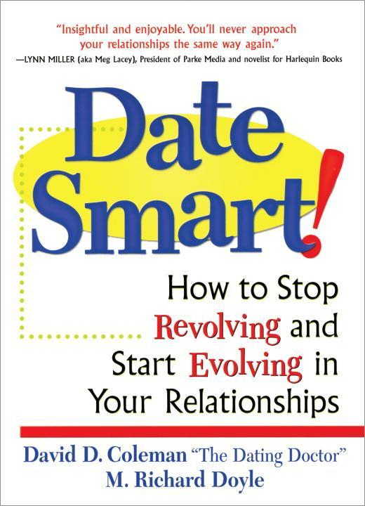 Date Smart!: How to Stop Revolving and Start Evolving in Your Relationships als Taschenbuch
