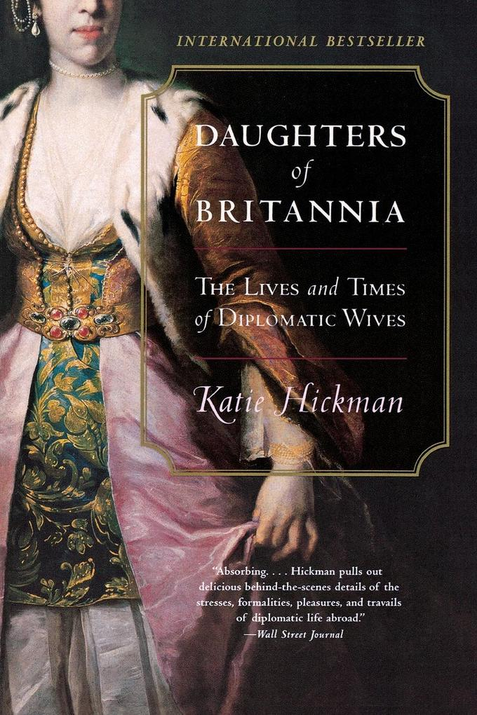 Daughters of Britannia: The Lives and Times of Diplomatic Wives als Taschenbuch