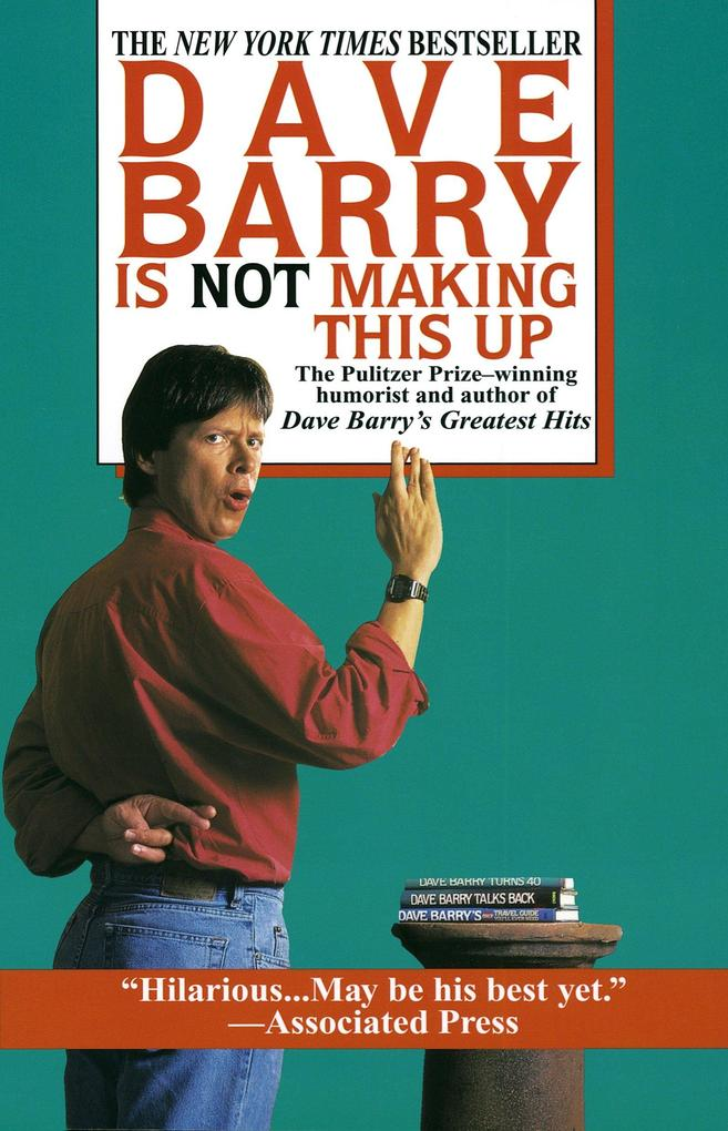 Dave Barry Is Not Making This Up als Taschenbuch