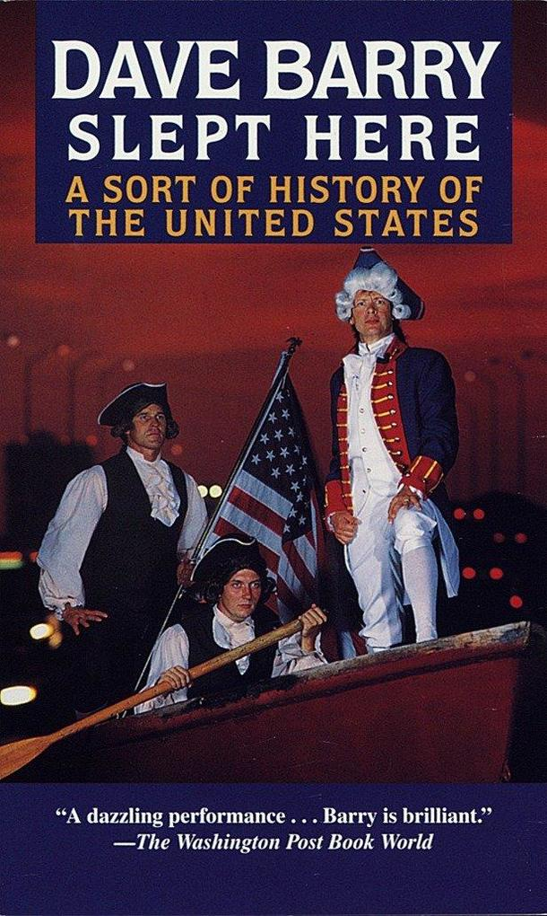 Dave Barry Slept Here: A Sort of History of the United States als Taschenbuch