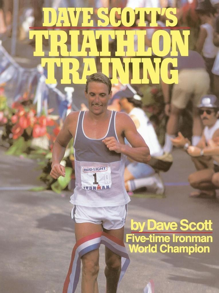 Dave Scott's Triathlon Training als Taschenbuch