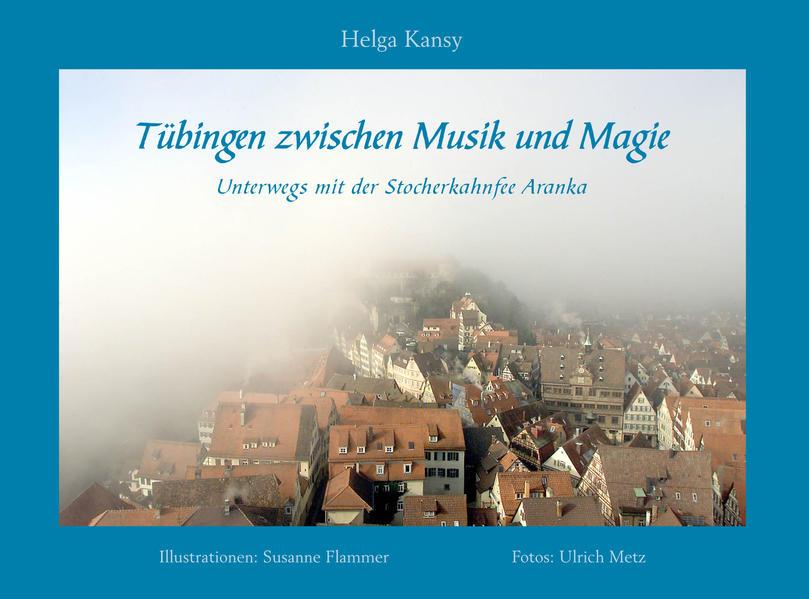 Tübingen zwischen Musik und Magie als Buch von ...
