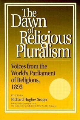 Dawn of Religious Pluralism: Voices from the World's Parliament of Religions, 1893 als Taschenbuch