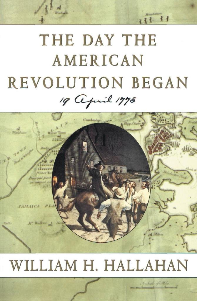 The Day the American Revolution Began: 19 April 1775 als Taschenbuch