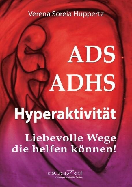 ADS ADHS Hyperaktivität als Buch (gebunden)