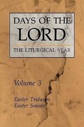 Days of the Lord: Volume 3: Easter Triduum, Easter Season
