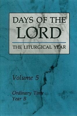 Days of the Lord: Volume 5: Ordinary Time, Year B als Taschenbuch