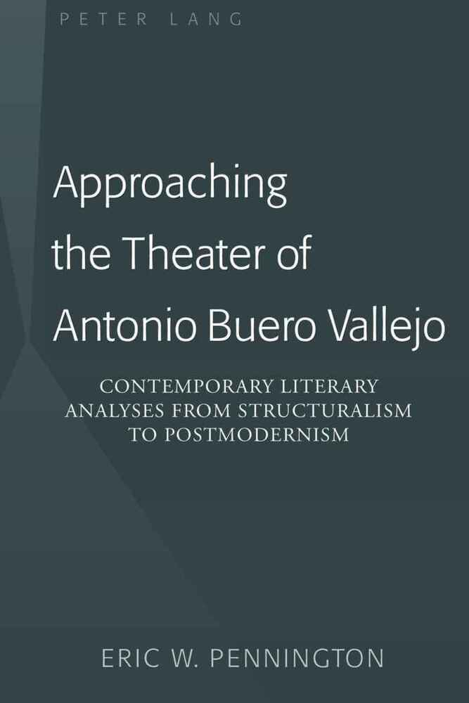 Approaching the Theater of Antonio Buero Vallej...