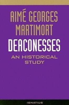 Deaconesses: An Historical Study als Taschenbuch