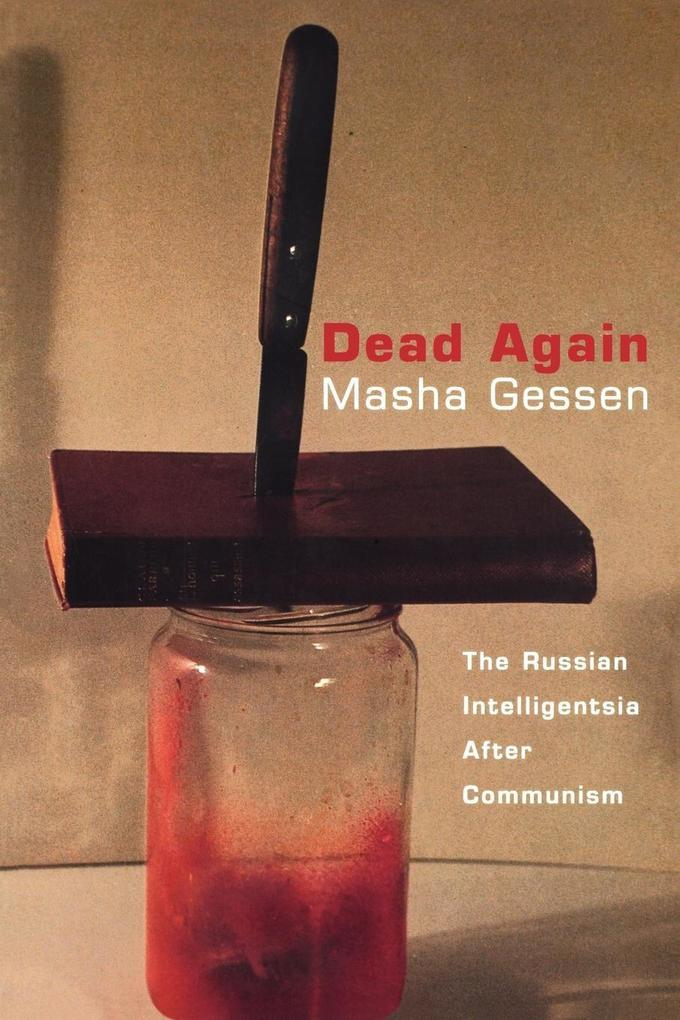 Dead Again: The Russian Intelligentsia After Communism als Taschenbuch