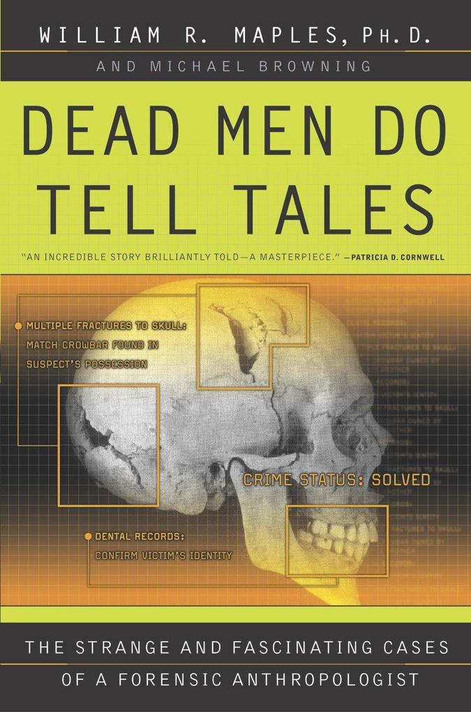 Dead Men Do Tell Tales: The Strange and Fascinating Cases of a Forensic Anthropologist als Taschenbuch