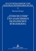 'Jüdische Ethik' und Anarchismus im Spanischen Bürgerkrieg