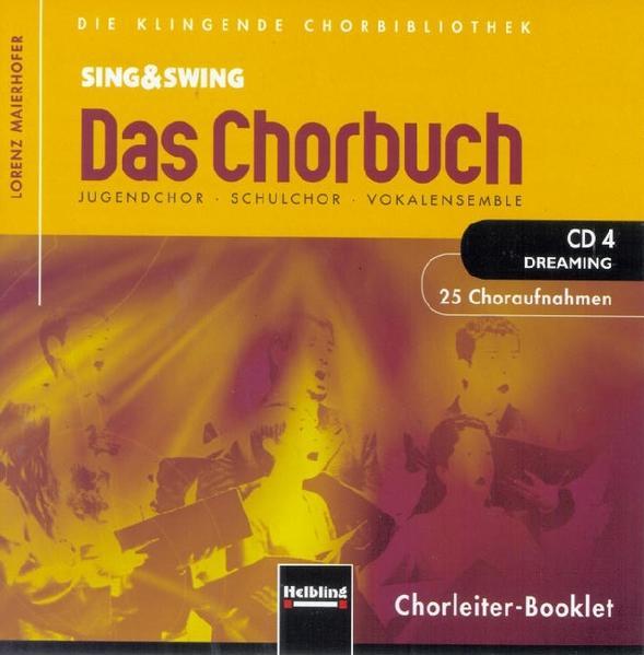 Sing & Swing - Das Chorbuch. CD 4 Dreaming. 25 ...