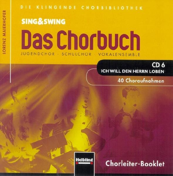 Sing & Swing - Das Chorbuch. CD 6 Ich will den ...