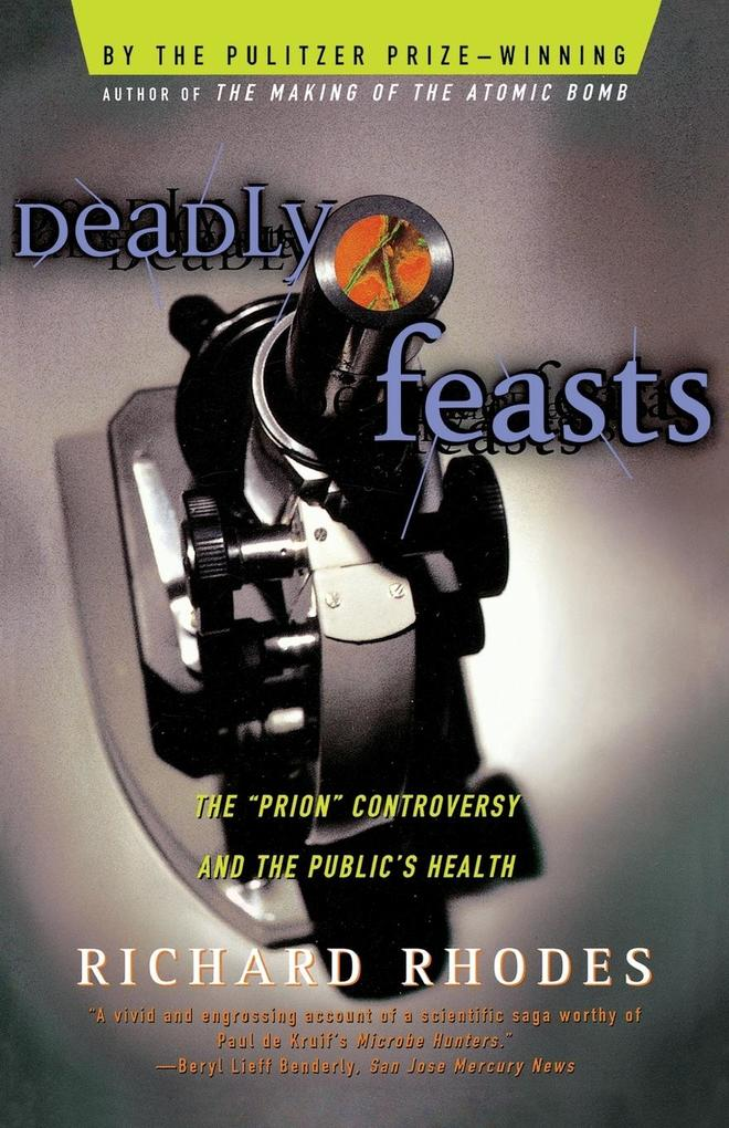Deadly Feasts: Tracking the Secrets of a Terrifying New Plague als Taschenbuch
