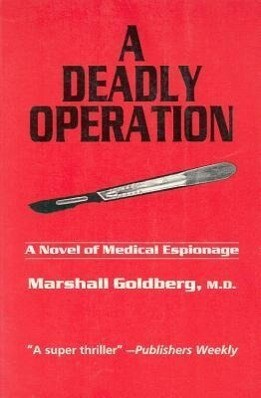 A Deadly Operation: A Novel of Medical Espionage als Taschenbuch