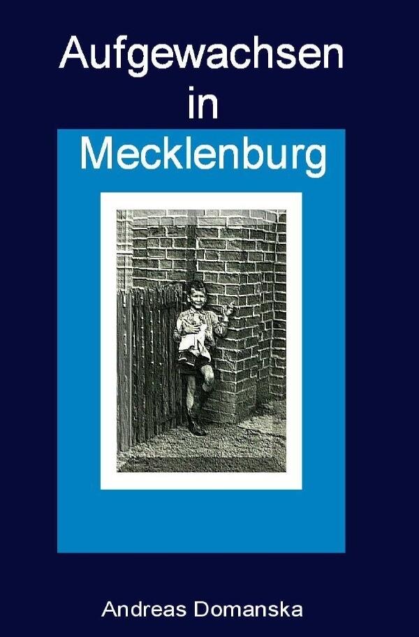 Aufgewachsen in Mecklenburg als Buch
