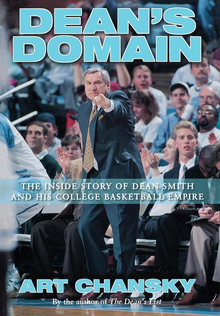 Dean's Domain: The Inside Story of Dean Smith and His College Basketball Empire als Buch