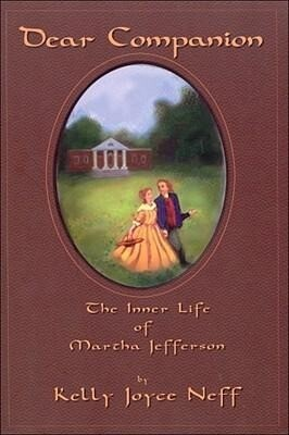 Dear Companion: The Inner Life of Martha Jefferson: The Inner Life of Martha Jefferson als Taschenbuch