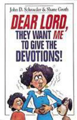 Dear Lord, They Want Me to Give the Devotions! als Taschenbuch