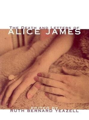 The Death And Letters Of Alice James als Taschenbuch