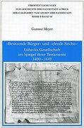"""""""Besitzende Bürger"""" und """"elende Sieche"""": Lübecks Gesellschaft im Spiegel ihrer Testamente 1400-1449"""