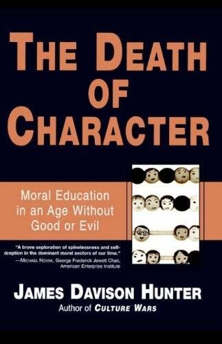 Death of Character: Moral Education in an Age Without Good or Evil als Taschenbuch