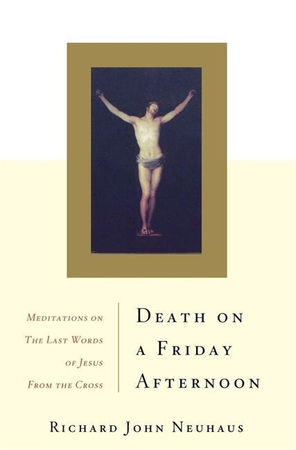 Death on a Friday Afternoon Meditations on the Last Words of Jesus from the Cross als Taschenbuch