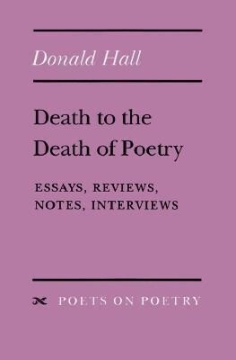 Death to the Death of Poetry: Essays, Reviews, Notes, Interviews als Taschenbuch