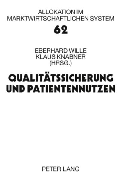 Qualitätssicherung und Patientennutzen als Buch...
