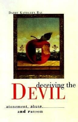 Deceiving the Devil: Atonement, Abuse, and Ransom als Taschenbuch