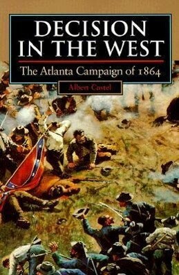 Decision in the West: The Atlanta Campaign of 1864 als Taschenbuch