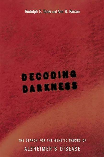 Decoding Darkness: The Search for the Genetic Causes of Alzheimer's Disease als Taschenbuch