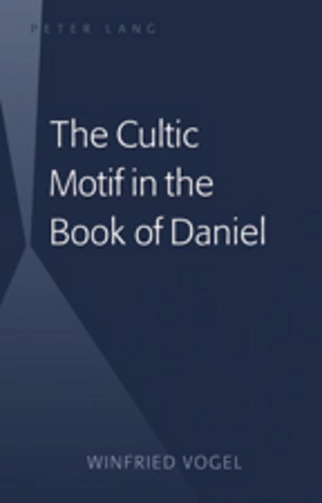 The Cultic Motif in the Book of Daniel als Buch...