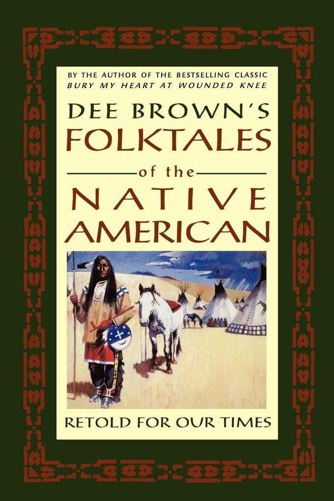 Dee Brown's Folktales of the Native American als Taschenbuch
