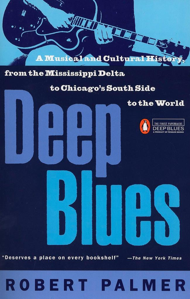 Deep Blues: A Musical and Cultural History of the Mississippi Delta als Taschenbuch