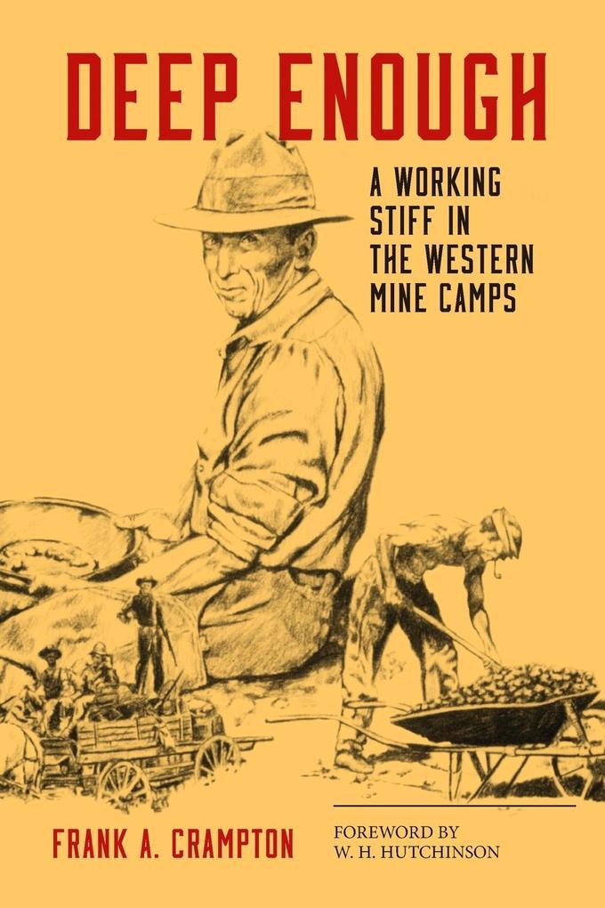 Deep Enough: A Working Stiff in the Western Mine Camps als Taschenbuch