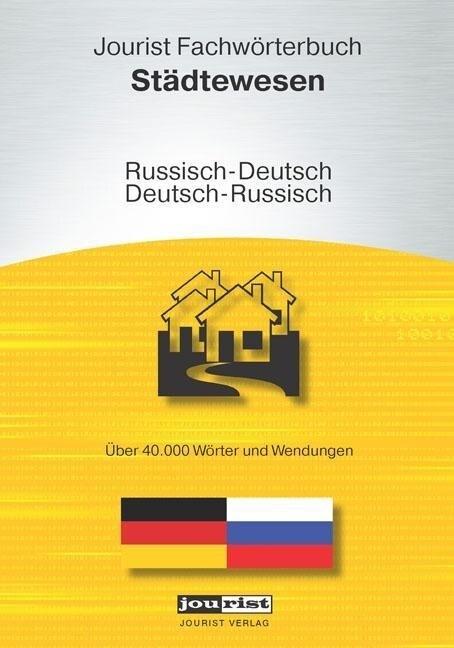 Jourist Fachwörterbuch Städtewesen Russisch-Deu...