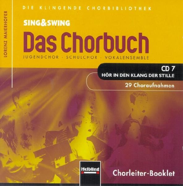 Sing & Swing - Das Chorbuch. CD 7 Hör in den Kl...