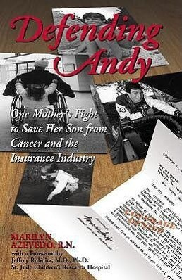 Defending Andy: One Mother's Fight to Save Her Son from Cancer and the Insurance Industry als Taschenbuch