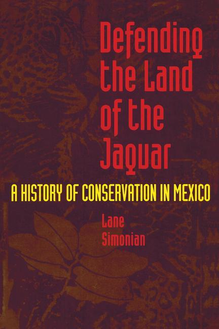 Defending the Land of the Jaguar: A History of Conservation in Mexico als Taschenbuch