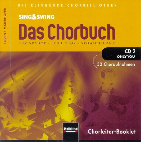 Sing & Swing - Das Chorbuch. CD 2 Only you. 32 ...