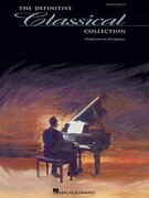 The Definitive Classical Collection: 133 Selections by 43 Composers