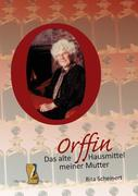 Orffin - Das alte Hausmittel meiner Mutter