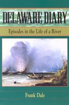 Delaware Diary: Episodes in the Life of a River als Taschenbuch