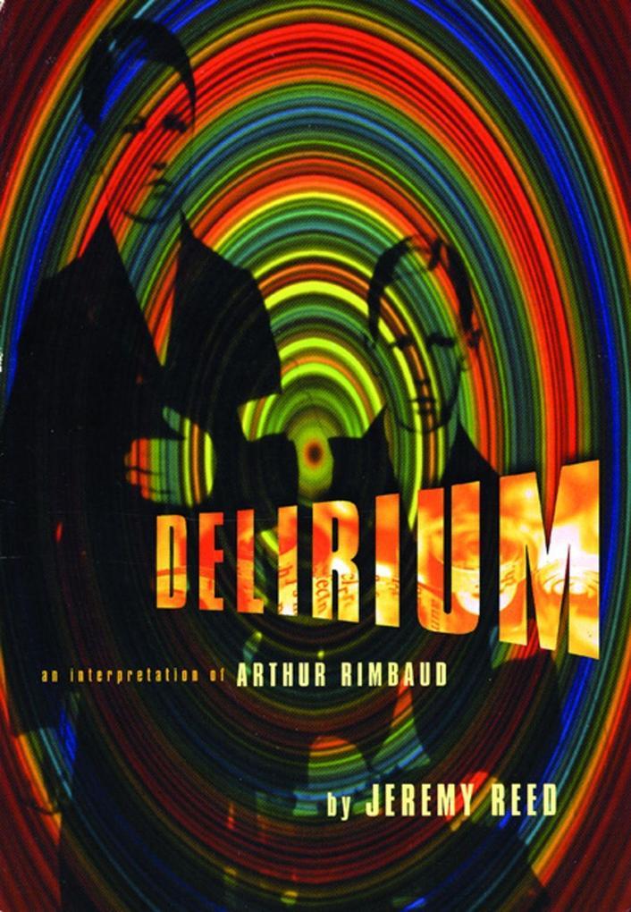 Delirium: An Interpretation of Arthur Rimbaud als Taschenbuch