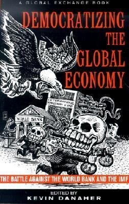 Democratizing the Global Economy: The Battle Against the World Bank and the IMF als Taschenbuch