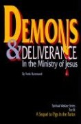 Demons and Deliverance: In the Ministry of Jesus